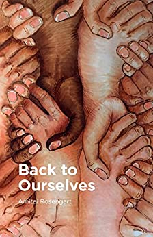 Back to Ourselves: Introduction to a new world era by [Rosengart, Amitai]