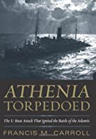Athenia Torpedoed: The U-Boat Attack That Ignited the Battle of the Atlantic