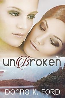 Unbroken by [Ford, Donna K.]