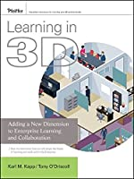 Learning in 3D: Adding a New Dimension to Enterprise Learning and Collaboration (Essential Knowledge Resource (Pfeiffer))