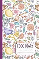 Food Diary: 90 Day Daily Nutrition and Fitness Tracker