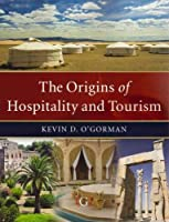 The Origins of Hospitality and Tourism