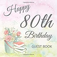 80th Birthday Guest Book: Volume 14 : Happy 80th Birthday Celebrating 80 Years Message Log Memory Guest Signing and Message Book Large Square Format