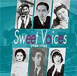 ニッポン・モダンタイムス「Sweet Voices」~ニッポンのスウィング・エラ~KING&TAIHEI collection 1934-1942