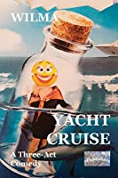 Yacht Cruise: A three-act comedy