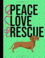 Peace Love Rescue: School Composition Notebook 100 Pages Wide Ruled Lined Paper Dachshund Dog Green Cover