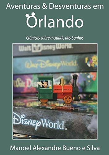 Aventuras E Desventuras Em Orlando (Portuguese Edition)