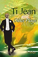 Ti Jean and Other Plays