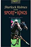 "The Oxford Bookworms Library: Stage 1: 400 Headwords: ""Sherlock Holmes and the Sport of Kings"" (Bookworms)"