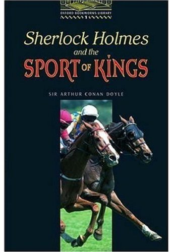"The Oxford Bookworms Library: Stage 1: 400 Headwords: ""Sherlock Holmes and the Sport of Kings"" (Bookworms)の詳細を見る"