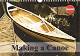 Making a Canoe 2017: Impressions of Building a Wooden Canoe (Calvendo Hobbies)