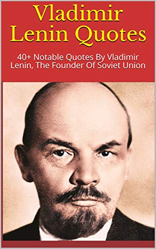 Vladimir Lenin Quotes 6