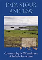 Papa Stour and 1299: Commemorating the 700th Anniversary of Shetland's First Document