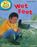 Oxford Reading Tree Read with Biff, Chip, and Kipper: Phonics: Level 4: Wet Feet (Read with Biff, Chip and Kipper. Phonics. Level 4)