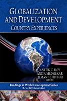 Globalization and Development: Country Experiences (Readings in World Development)