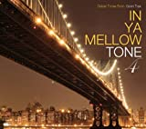 IN YA MELLOW TONE 4