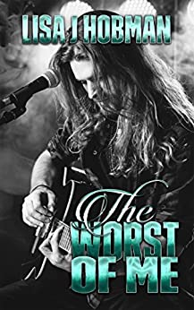 The Worst of Me: Sonic Idols Book #1 by [Hobman, Lisa J]