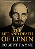 The Life and Death of Lenin (English Edition)