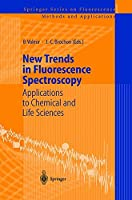 New Trends in Fluorescence Spectroscopy: Applications to Chemical and Life Sciences (Springer Series on Fluorescence)