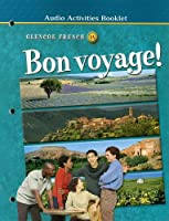 Bon voyage! Level 1A Audio Activities Booklet (GLENCOE FRENCH)