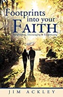 Footprints into Your Faith: Enlightening, Encouraging & Empowering