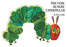 [Carle, Eric]のThe Very Hungry Caterpillar (Rise and Shine) (English Edition)