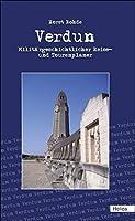 Verdun: Militaergeschichtlicher Reise- und Tourenplaner