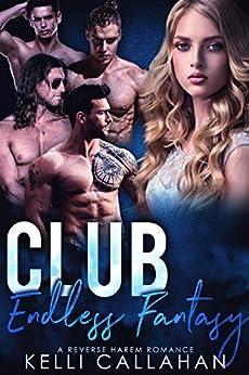 Club Endless Fantasy: Reverse Harem Romance (Haremworld Book 8) by [Callahan, Kelli]
