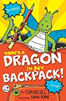 There's a Dragon in My Backpack!