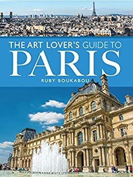 Art Lover's Guide to Paris (City Guides) by [Boukabou, Ruby]