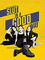 Slut In A Good Way [DVD]