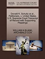 Donald K. Schultz Et Al., Petitioners, V. United States. U.S. Supreme Court Transcript of Record with Supporting Pleadings