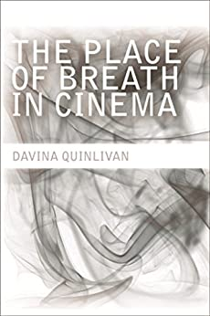 Place of Breath in Cinema by [Quinlivan, Davina]