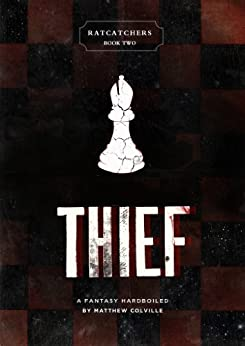 Thief (Ratcatchers Book 2) by [Colville, Matthew]