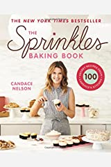 Sprinkles Baking Book: 100 Secret Recipes from Candace's Kitchen Hardcover