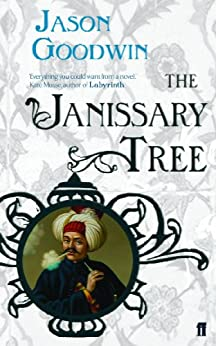 The Janissary Tree (Yashim the Ottoman Detective Book 1) by [Goodwin, Jason]