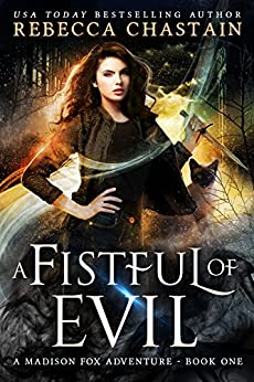A Fistful of Evil (Madison Fox Adventure Book 1) by [Chastain, Rebecca]