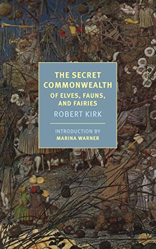 The Secret Commonwealth: Of Elves, Fauns, and Fairies (New York Review Books Classics) (English Edition)