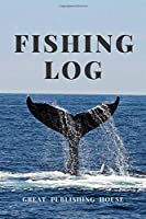 Fishing Log: Record of large fish caught and ... more details, travel memories, location, temperatures, 110 pages (6x9)
