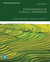 Fundamentals of Clinical Supervision (6th Edition) (What's New in Counseling)