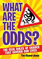 What Are the Odds?: The Real Rules of Change That Govern Our Lives