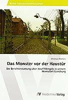 Das Monster vor der Haustuer: Die Berichterstattung ueber Josef Mengele in seinem Heimatort Guenzburg