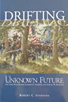 Drifting to an Unknown Future: The Civil War Letters of James E. Northup and Samuel W. Northup (Prairie Plains)