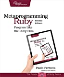 Metaprogramming Ruby 2: Program Like the Ruby Pros (Facets of Ruby) (English Edition)