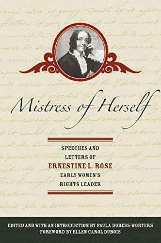 Download Mistress of Herself: Speeches and Letters of Ernestine L. Rose, Early Women's Rights Leader 1558615431