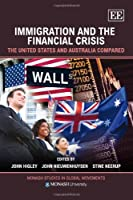 Immigration and the Financial Crisis: The United States and Australia Compared (Monash Studies in Global Movements)