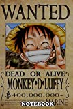 "Notebook: Wanted Of Monkey D Luffy From One Piece , Journal for Writing, College Ruled Size 6"" x 9"", 110 Pages"