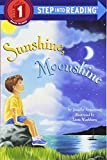 Sunshine, Moonshine (Step into Reading)