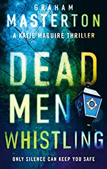 Dead Men Whistling (Katie Maguire Book 9) by [Masterton, Graham]