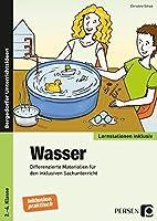 Wasser: Differenzierte Materialien fuer den inklusiven Sachunterricht (2. bis 4. Klasse)